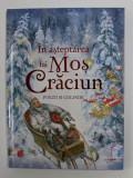 IN ASTEPTAREA LUI MOS CRACIUN - POEZII SI COLINDE , ilustratii de ELENA KARACHENSEVA si SIMION ZAMSA , 2020