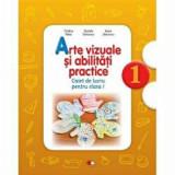 Arte vizuale si abilitati practice. Caiet de lucru pentru clasa I/Cristina Rizea, Daniela Stoicescu, Ioana Stoicescu