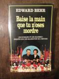 Baise la main que tu n'oses mordre: Les Roumains et les Ceausescu...-Edward Behr