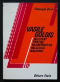 Gheorghe Șora - Vasile Goldiș, militant pentru desăvârșirea idealului național