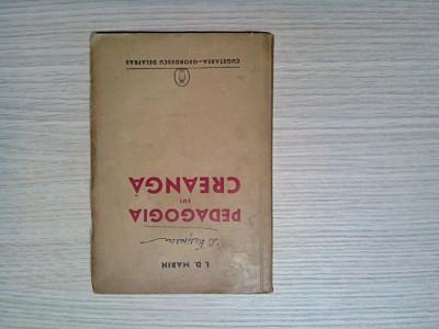PEDAGOGIA LUI CREANGA - I. D. Marin  - Editura  Cugetarea, 1941, 188 p. foto