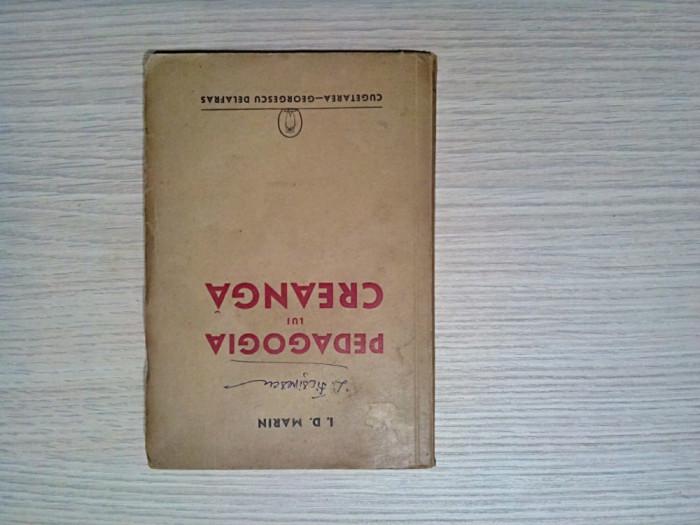 PEDAGOGIA LUI CREANGA - I. D. Marin  - Editura  Cugetarea, 1941, 188 p.