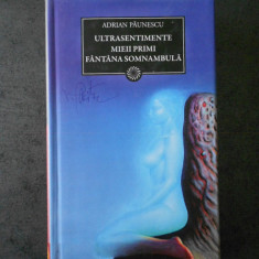 ADRIAN PAUNESCU - ULTRASENTIMENTE. MIEI PRIMI, FANTANA SOMNAMBULA