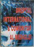 MIRCEA DUTU - DREPTUL INTERNATIONAL & COMUNITAR AL MEDIULUI {1995}