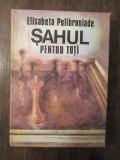 SAHUL PENTRU TOTI-ELISABETA POLIHRONIADE