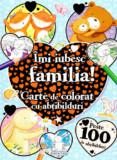 Imi iubesc familia! Carte de colorat cu abtibilduri. Peste 100 de abtibilduri/***