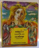 MIRELLA CU VOCEA DE AUR , GLORIOSII de ELVIRA BOGDAN , 1981
