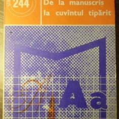 DE LA MANUSCRIS LA CUVANTUL TIPARIT - ALEXANDRU D. IROD