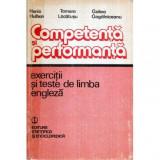 Competenta si performanta - exercitii si teste de limba engleza