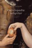 Enciclopedia religiilor Vol. I | Michel Malherbe