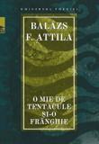 O mie de tentacule si-o franghie/Balazs F. Attila