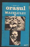 C9862 - ORASUL MACELULUI - F. BRUNEA FOX. JURNALUL REBELIUNII CRIMELOR LEGIONARE