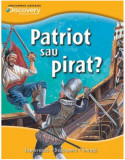 Patriot sau pirat? Colecția Discovery