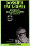 DOSSIER PAUL GOMA. L'ECRIVAIN FACE AU SOCIALISME DU SILANCE - VIRGIL TANASE (EDITIE IN LIMBA FRANCEZA)