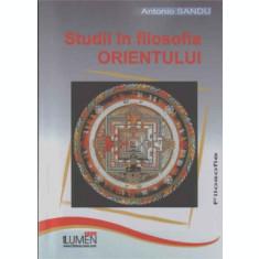Studii in filosofia Orientului - Antonio SANDU
