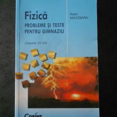 FLORIN MACESANU - FIZICA. PROBLEME SI TESTE PENTRU GIMNAZIU clasele VI-VIII