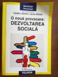 O noua provocare: dezvoltarea sociala- Catalin Zamfir, Laura Stoica