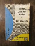 ISTORIA LITERATURII ROMANE-DE G. CALINESCU.DOSARUL CRITIC