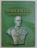 MARESALUL ION ANTONESCU , PUBLICATIE PERIODICA DE ISTORIE TEMATICA SI CULTURA PATRIOTICA EDITATA DE FUNDATIA EUROPEANA DRAGAN , ANUL I NR.2 , 2001
