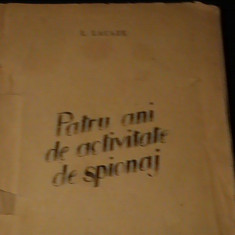 PATRU ANI DE ACTIVITATE DE SPIONAJ-L. LACAZE-