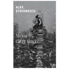 Mesaj catre tineri | Alex. Stefanescu