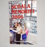 SCOALA MEMORIEI 2006 - ROMULUS RUSAN