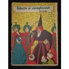 URSATTI NICULAE - ILDERIM SI CARAGHIOSUL CARA BABA (Poveste), GASCA DE AUR (Poveste), Bucuresti