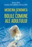 Cumpara ieftin Medicina genomica si bolile comune ale adultului