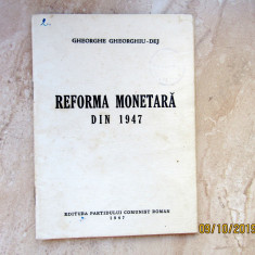 REFORMA MONETARA DIN 1947.Gheorghe Ghe.Dej. Ocupatia Sovietica.