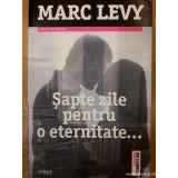 Sapte zile pentru o eternitate..., Marc Levy