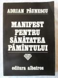 """""""MANIFEST PENTRU SANATATEA PAMINTULUI [PAMANTULUI]"""", Adrian Paunescu, 1980"""
