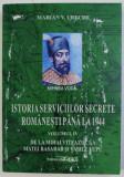 Istoria serviciilor secrete româneşti până la 1944 Vol. 4