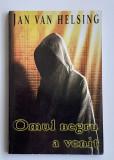 Jan Van Helsing - Omul Negru A Venit