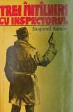 Trei intalniri cu inspectorul – Bogomil Rainov