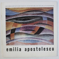 "EMILIA APOSTOLESCU - CATALOG DE EXPOZITIE , GALERIA "" SIMEZA "" , SEPTEMBRIE - OCTOMBRIE , 1989"