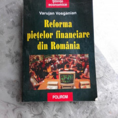 REFORMA PIETELOR FINANCIARE DIN ROMANIA - VARUJAN VOSGANIAN