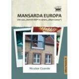 "Mansarda Europa. Din casa ""Heinrich Böll"" in camera ""Albert Camus"" - Nicolae Coande"