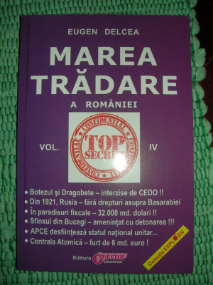 MAREA TRADARE a Romaniei - vol. 4 - Eugen Delcea foto