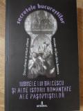 SECRETELE BUCURESTILOR VOL.14 IUBITELE LUI BALCESCU SI ALTE ISTORII ROMANTATE ALE PASOPTISTILOR-DOCU-DRAME SI MI