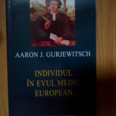 w3 Individul In Evul Mediu European - Aaron J. Gurjewitsch (ca noua)