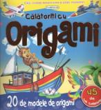 Cumpara ieftin Calatoriti cu origami/***