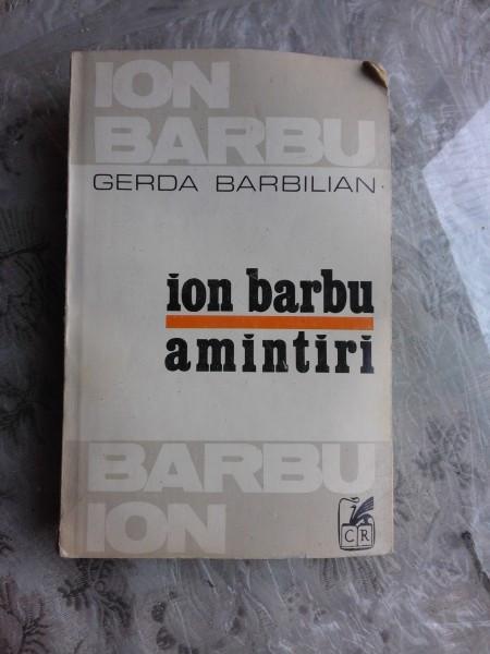 ION BARBU - AMINTIRI - GERDA BARBILIAN