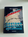 30 de zile în SIBERIA - Căutând arhivele Bucovinei -M. IACOBESCU - CU AUTOGRAF