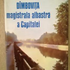 """Album """"DÂMBOVIȚA magistrala albastră a capitalei"""", ediție limitată, propagandă"""