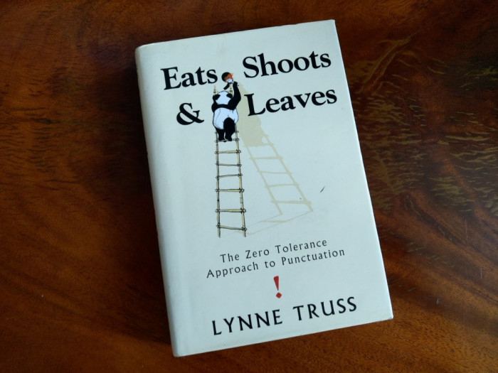 Eats, Shoots & Leaves The Zero Tolerance Approach to Punctuation Lynne Truss
