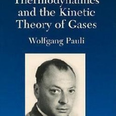 Thermodynamics and the Kinetic Theory of Gases: Volume 3 of Pauli Lectures on Physics