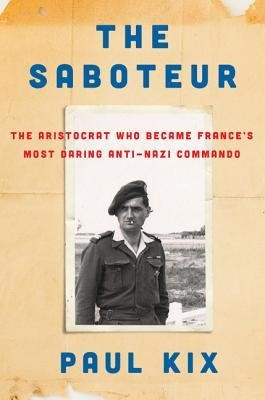The Saboteur: The Aristocrat Who Became France's Most Daring Anti-Nazi Commando foto