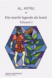 Din marile legende ale lumii. Volumul I/Alexandru Mitru, Cartea Romaneasca educational