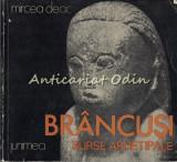 Brancusi Surse Arhetipale - Mircea Deac