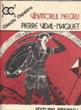 Vanatorul negru - Pierre Vidal-Naquet / colectia Clepsidra